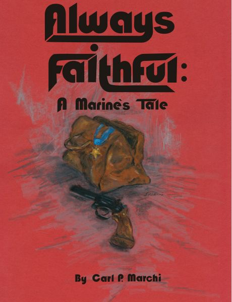 """Always Faithful: A Marine's Tale"""