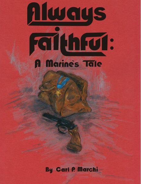 """""""Always Faithful: A Marine's Tale"""""""